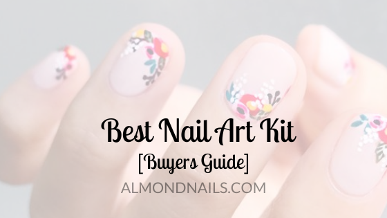 Best Nail Art Kits [Buyer's Guide]