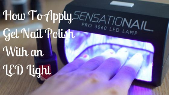 How To Apply Gel Nail Polish With LED Light – The Optimal Way…