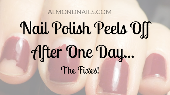 nail polish peels off after one day