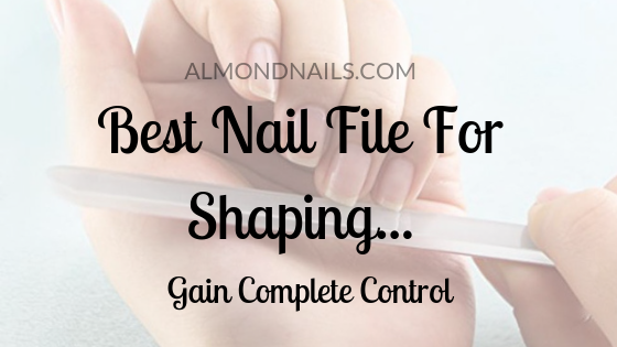 best nail file for shaping