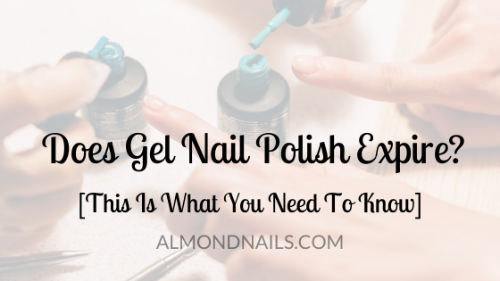 Does Gel Nail Polish Expire? [This Is What You Need To Know]