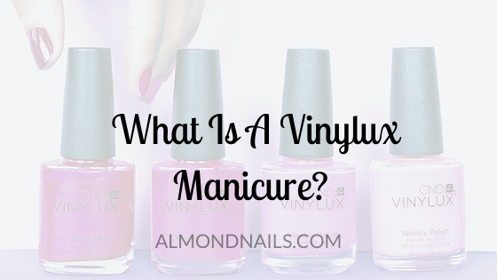 What Is A Vinylux Manicure? [Everything You Will Want To Know]